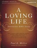 A Loving Life Interactive Bible Study Leader s Manual