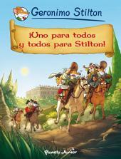 ¡Uno para todos y todos para Stilton!: Cómic Geronimo Stilton 15