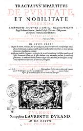 Tractatus bipartitus de puritate, et nobilitate probanda, secundum statuta s. officii inquisitionis regij ordinum senatus, Sanctae Ecclesiae Toletanae, collegiorum, aliarumque communitatum Hispaniae. ... Dicatus ... a d.d. Ioanne Escobar à Corro, ... Opus quidem, & res difficillima, in qua, velut magna, voluisse sat est, vt dixit Propertius, ... explanata, atque enodata traduntur