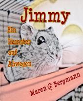 Jimmy - Ein Hamster auf Abwegen