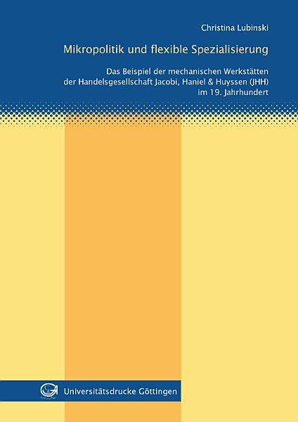 Mikropolitik und flexible Spezialisierung PDF