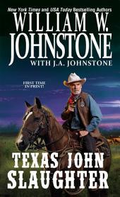 Texas John Slaughter: Volume 1