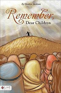 Remember, Dear Children