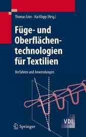 Füge- und Oberflächentechnologien für Textilien: Verfahren und Anwendungen
