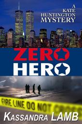 Zero Hero: A Kate Huntington Mystery