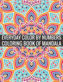 Everyday Color By Numbers Coloring Book Of Mandala Book PDF