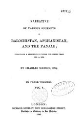Narrative of Various Journeys in Balochistan, Afghanistan and the Panjab: Including a Residence in Those Countries from 1826 to 1838