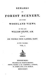 Remarks on Forest Scenery, & Other Woodland Views: Volume 1