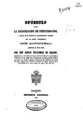 Opúsculo sobre la colonización de Fernando Póo, y revista de los principales establecimientos europeos en la costa occidental de Africa