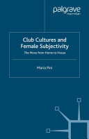 Club Cultures and Female Subjectivity