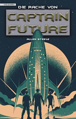 Captain Future 23  Die Rache von Captain Future PDF