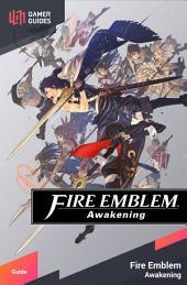 Fire Emblem: Awakening - Strategy Guide
