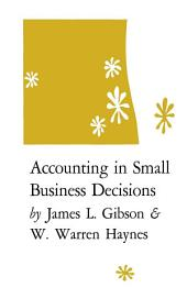 Accounting in Small Business Decisions