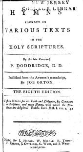 Hymns Founded on Various Texts in the Holy Scriptures ...