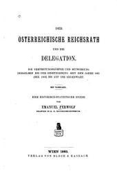 Der österreichische reichsrath und die delegation: Die vertretungskörper und mitwirkung derselben bei der gesetzgebung seit dem jahre 1861 (bez. 1868) bis auf die gegenwart. Eine historisch-statistische studie