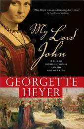 My Lord John: A tale of intrigue, honor and the rise of a king