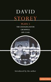 Storey Plays: 3: Changing Room; Cromwell; Life Class