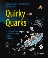 Quirky Quarks: A Cartoon Guide to the Fascinating Realm of Physics