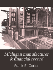 Michigan Manufacturer & Financial Record: Volume 6, Issue 11
