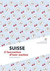 Suisse : L'invention d'une nation: L'Âme des Peuples