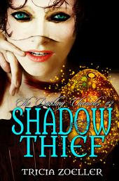 Shadow Thief: The Darkling Chronicles #3