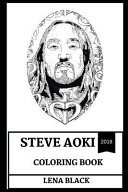 Steve Aoki Coloring Book  Popular Cake Thrower and Music Prodigy  Legendary Electro House DJ and Showman Inspired Adult Coloring Book PDF