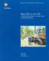 Farm Debt in the CIS: A Multi-country Study of the Major Causes and Proposed Solutions, Parts 63-424