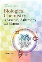 Biological Chemistry of Arsenic  Antimony and Bismuth PDF