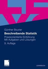 Beschreibende Statistik: Praxisorientierte Einführung - Mit Aufgaben und Lösungen, Ausgabe 9
