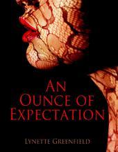 An Ounce of Expectation