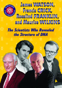 James Watson  Francis Crick  Rosalind Franklin  and Maurice Wilkins PDF