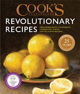 Cook s Illustrated Revolutionary Recipes Book
