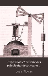 Exposition et histoire des principales découvertes scientifiques modernes: Machine à vapeur... (XI, 387 p.)
