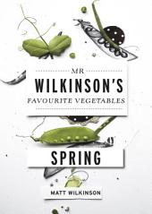 Mr Wilkinson's Favourite Vegetables: Spring