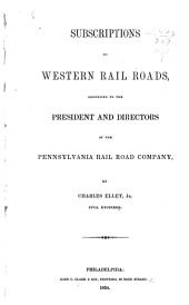 Subscriptions to Western Rail Roads: Addressed to the President and Directors of the Pennsylvania Rail Road Company