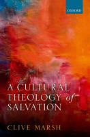 A Cultural Theology of Salvation PDF