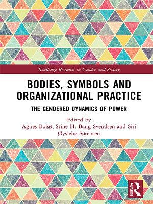Bodies  Symbols and Organizational Practice