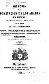 Historia de la dominación de los Arabes en Espana: sacada de varios manuscritos y memorias arábigas, Volumen 1