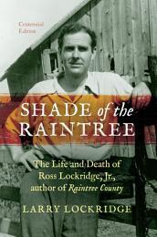 Shade of the Raintree, Centennial Edition