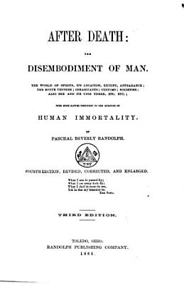 After Death  the Disembodiment of Man PDF