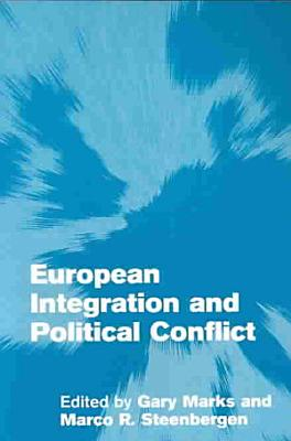 European Integration and Political Conflict PDF