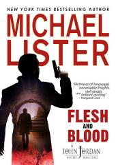 Flesh and Blood: a John Jordan Mystery