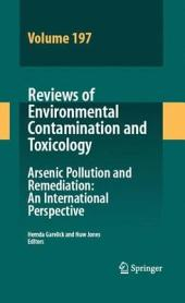 Reviews of Environmental Contamination Volume 197: Arsenic Pollution and Remediation: An International Perspective