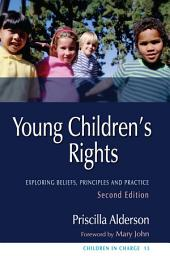 Young Children's Rights: Exploring Beliefs, Principles and Practice Second Edition, Edition 2