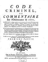 Code criminel ou commentaire sur l'ordonnance de 1670