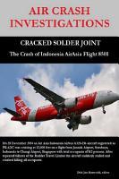 AIR CRASH INVESTIGATIONS   CRACKED SOLDER JOINT   The Crash of Indonesia AirAsia Flight 8501 PDF