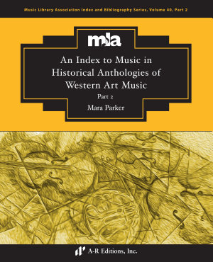 An Index to Music in Selected Historical Anthologies of Western Art Music  Part 2 PDF