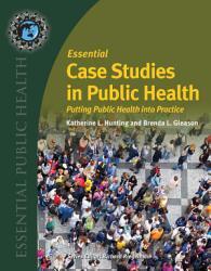 Essential Case Studies In Public Health Book PDF