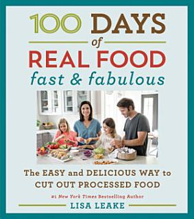 100 Days of Real Food  Fast   Fabulous Book