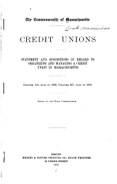 Credit Unions: Statement and Suggestions in Regard to Organizing and Managing a Credit Union in Massachusetts : Chapter 419, Acts of 1909 : Chapter 437, Acts of 1914